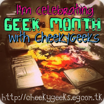 Cheeky Geeks : Geek Month Celebration